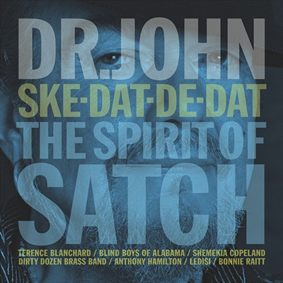 Ske-Dat-De-Dat...The Spirit Of Satch by Dr. John