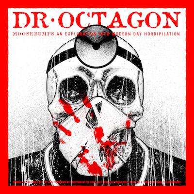 Dr. Octagon - Moosebumps: An Exploration Into Modern Day Horripilation