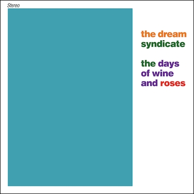 The Dream Syndicate - The Days Of Wine And Roses (Reissue)