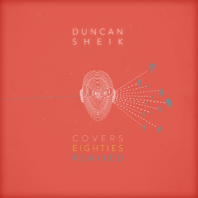Covers Eighties Remixed by Duncan Sheik