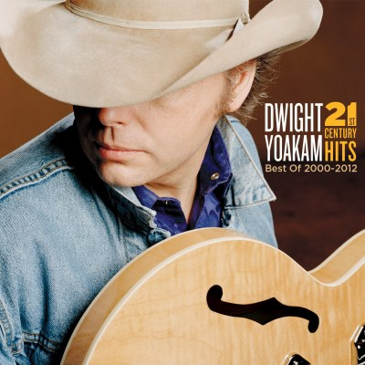 21st Century Hits - Best Of 2000-2012 by Dwight Yoakam