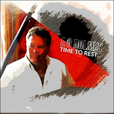 E G Holmes - Time To Rest