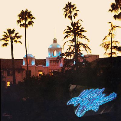 Eagles - Hotel California: 40th Anniversary Edition