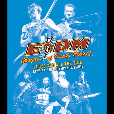 Eagles Of Death Metal - I Love You All The Time: Live At The Olympia In Paris (DVD)