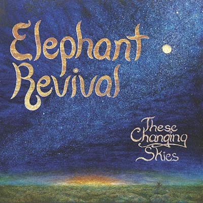 These Changing Skies by Elephant Revival