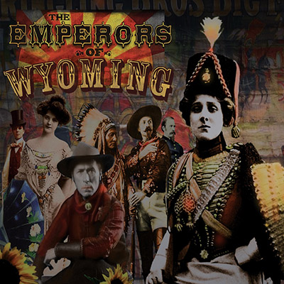 The Emperors Of Wyoming by The Emperors Of Wyoming