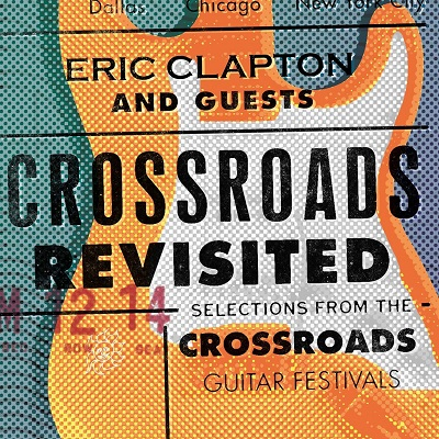 Eric Clapton And Guests - Crossroads Revisited