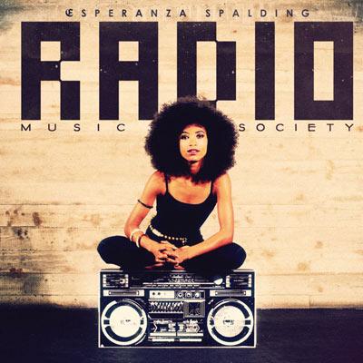 Esperanza Spalding - Radio Music Society