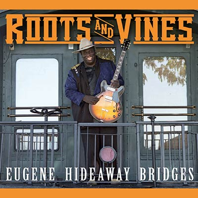 Roots And Vines by Eugene Hideaway Bridges