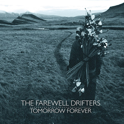 Tomorrow Forever by The Farewell Drifters