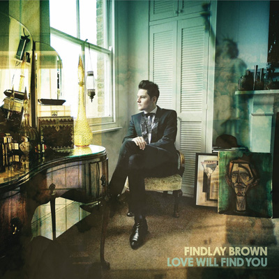 Findlay Brown - Love Will Find You
