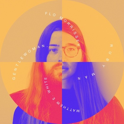 Flo Morrissey And Matthew E. White - Gentlewoman, Ruby Man