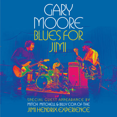 Blues For Jimi: Live In London (CD/DVD/Blu-ray) by Gary Moore