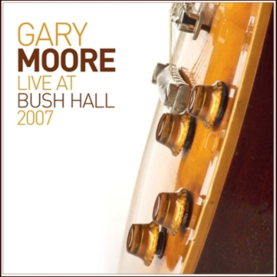 Gary Moore, Live At Bush Hall 2007 New Music, Songs, & Albums, 2019