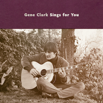 Gene Clark - Gene Clark Sings For You (Expanded Reissue)