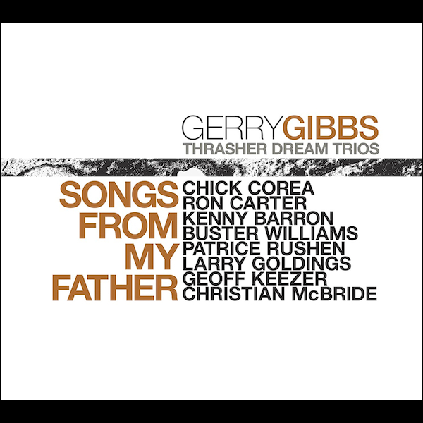 Gerry Gibbs' Thrasher Dream Trios - Songs From My Father