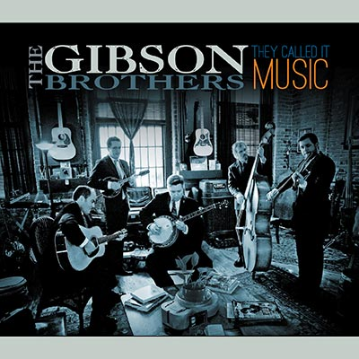 They Called It Music by The Gibson Brothers