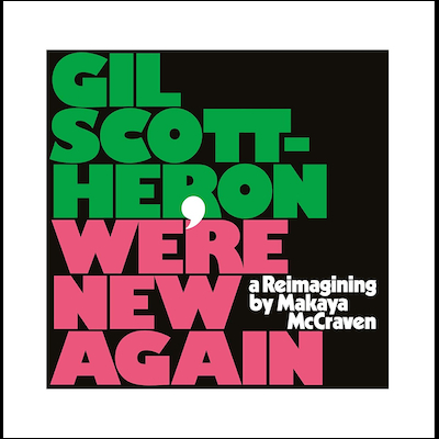 Gil Scott-Heron - We're New Again: A Reimagining By Makaya McCraven