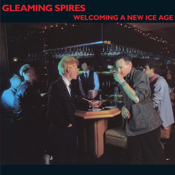 Gleaming Spires - Welcoming A New Ice Age (Deluxe Reissue)