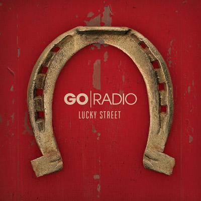 Go Radio - Lucky Street