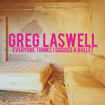 Greg Laswell - Everyone Thinks I Dodged A Bullet