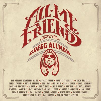 All My Friends: Celebrating The Songs & Voice Of Gregg Allman by Gregg Allman & Friends