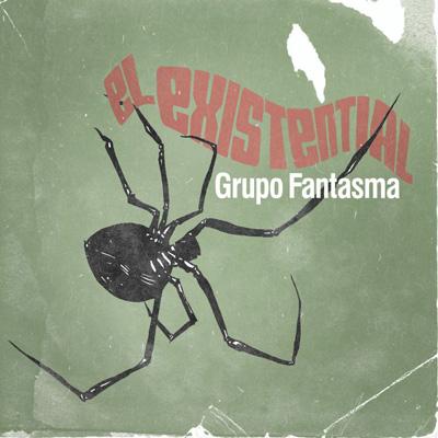 Grupo Fantasma - El Existential