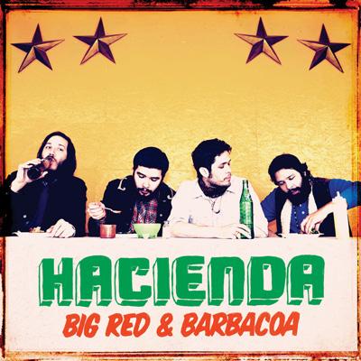 Hacienda - Big Red & Barbacoa