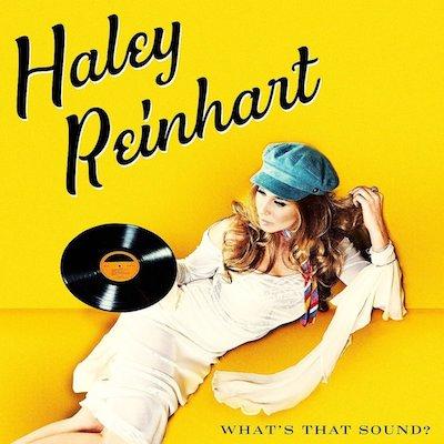Haley Reinhart - What's That Sound?