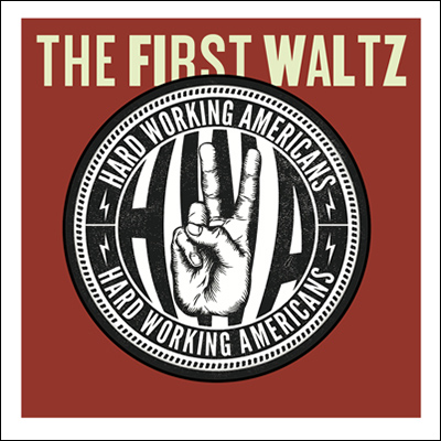 The First Waltz by Hard Working Americans