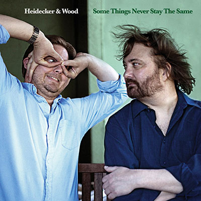 Some Things Never Stay The Same by Heidecker & Wood