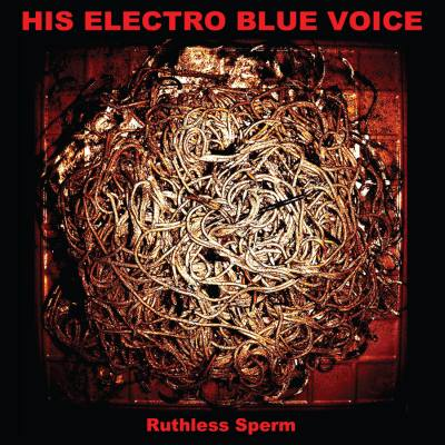 Ruthless Sperm by His Electro Blue Voice