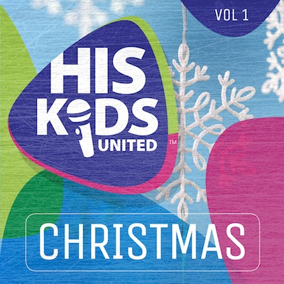 His Kids Christmas Vol. 1 by His Kids United