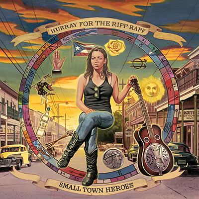 Small Town Heroes by Hurray For The Riff Raff