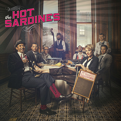 The Hot Sardines by The Hot Sardines
