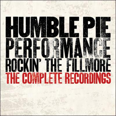 Performance: Rockin' The Fillmore - The Complete Recordings by Humble Pie
