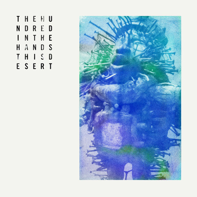 The Hundred In The Hands - This Desert