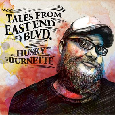 Tales From East End Blvd. by Husky Burnette