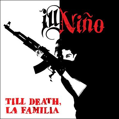 Till Death, La Familia by Ill Ni*ntilde*o