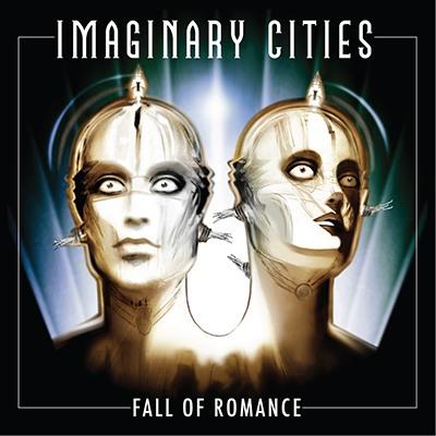 Imaginary Cities - Fall Of Romance