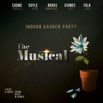Indoor Garden Party - The Musical