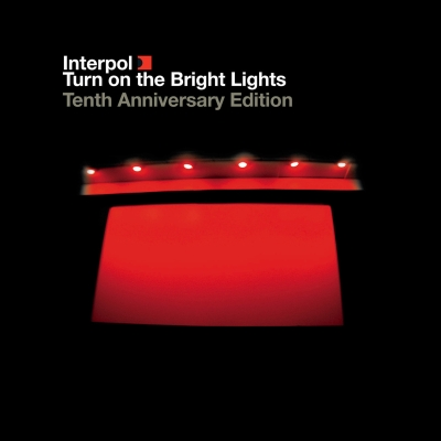 Turn On The Bright Lights: 10th Anniversary Edition by Interpol