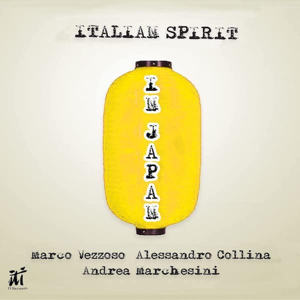 Marco Vezzoso, Alessandro Collina, Andrea Marchesini - Italian Spirit In Japan