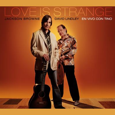 Jackson Browne & David Lindley - Love Is Strange