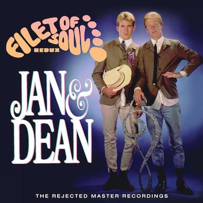 Jan & Dean - Filet Of Soul Redux: The Rejected Master Recordings