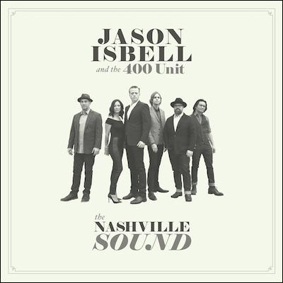 Jason Isbell & The 400 Unit - The Nashville Sound