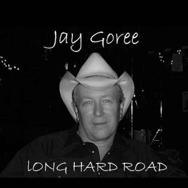 Jay Goree - Long Hard Road