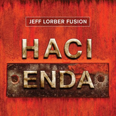 Hacienda by Jeff Lorber Fusion
