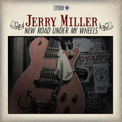 New Road Under My Wheels by Jerry Miller