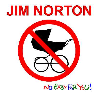 No Baby For You by Jim Norton
